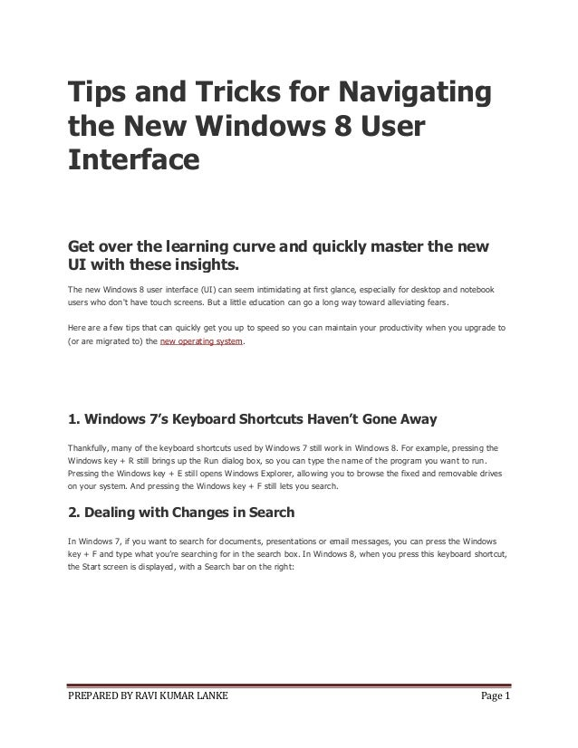 PREPARED BY RAVI KUMAR LANKE Page 1Tips and Tricks for Navigatingthe New Windows 8 UserInterfaceGet over the learning curv...