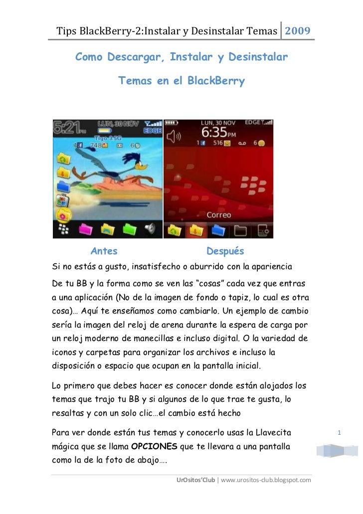 Tips BlackBerry-2:Instalar y Desinstalar Temas 2009        Como Descargar, Instalar y Desinstalar                    Temas...