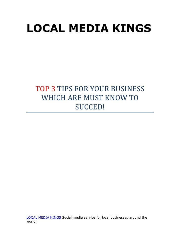 LOCAL MEDIA KINGS     TOP 3 TIPS FOR YOUR BUSINESS      WHICH ARE MUST KNOW TO                SUCCED!LOCAL MEDIA KINGS Soc...