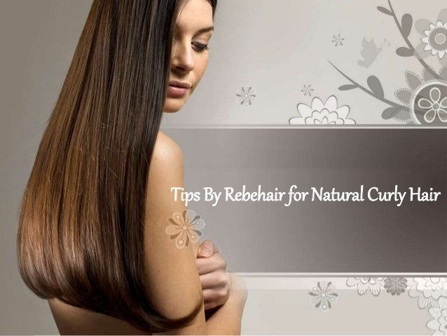 Tips By Rebehair for Natural Curly Hair