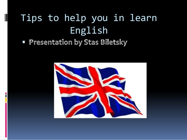Tips to help you in learn         English