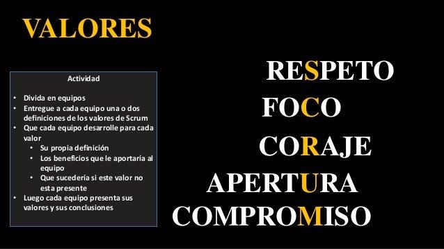 CORAJE FOCO COMPROMISO RESPETO APERTURA VALORES Actividad • Divida en equipos • Entregue a cada equipo una o dos definicio...