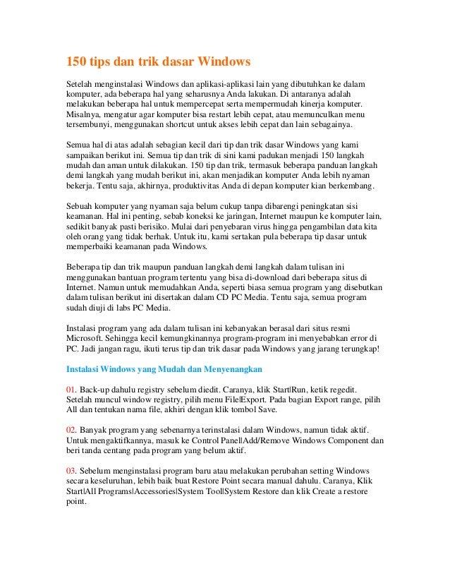 150 tips dan trik dasar WindowsSetelah menginstalasi Windows dan aplikasi-aplikasi lain yang dibutuhkan ke dalamkomputer, ...