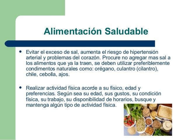 Alimentación Saludable  Evitar el exceso de sal, aumenta el riesgo de hipertensión arterial y problemas del corazón. Proc...