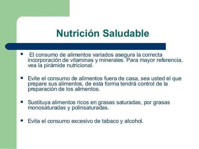 Nutrición Saludable  El consumo de alimentos variados asegura la correcta incorporación de vitaminas y minerales. Para ma...