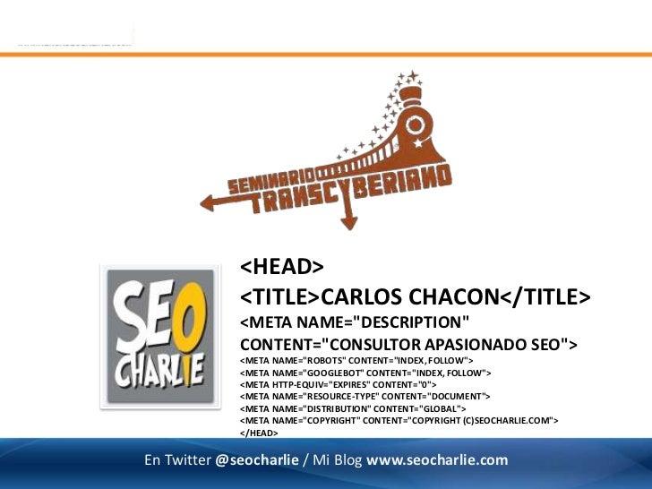 """<HEAD>             <TITLE>CARLOS CHACON</TITLE>             <META NAME=""""DESCRIPTION""""             CONTENT=""""CONSULTOR APASIO..."""