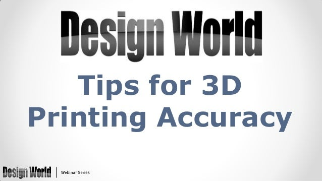 Tips for 3D Printing Accuracy