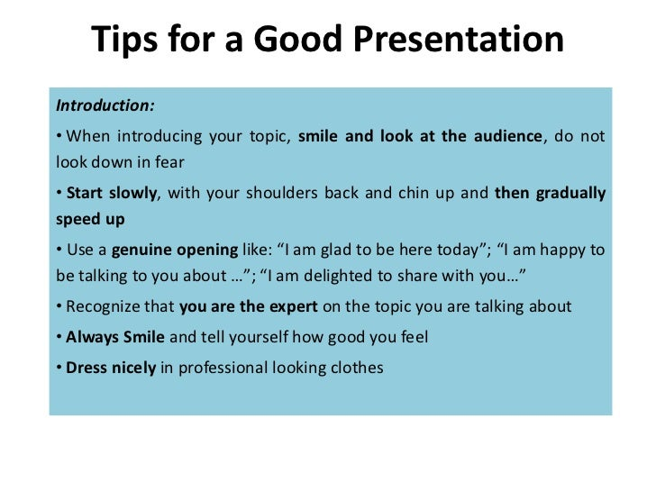 tips for a good presentation tips for a good presentationintroduction • when introducing your topic smile and look at
