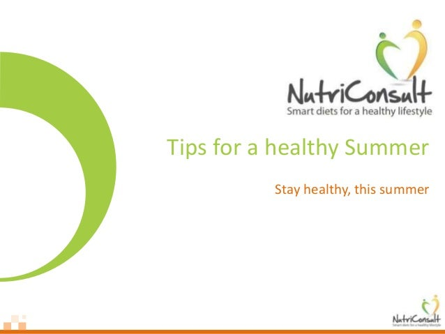 Tips for a healthy SummerStay healthy, this summer