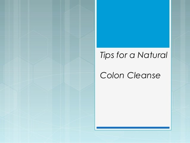 Tips for a NaturalColon Cleanse