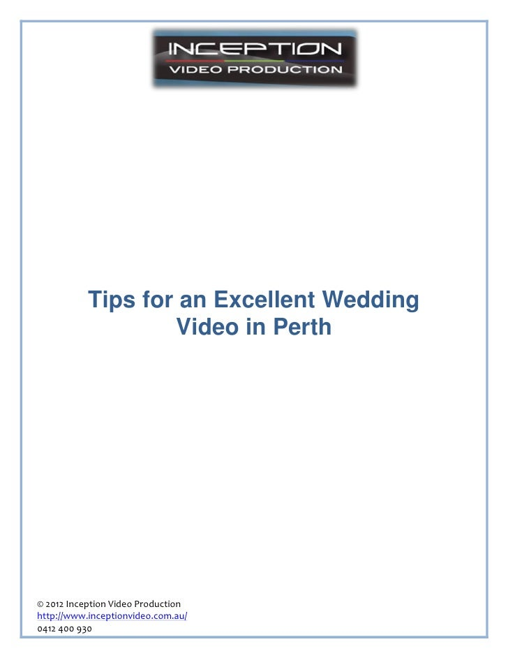 Tips for an Excellent Wedding                   Video in Perth© 2012 Inception Video Productionhttp://www.inceptionvideo.c...