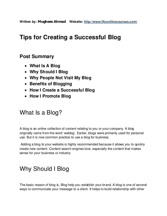 Written by: Mughees Ahmad  Website: http://www.f4uonlinecourses.com/  Tips for Creating a Successful Blog Post Summary  ...