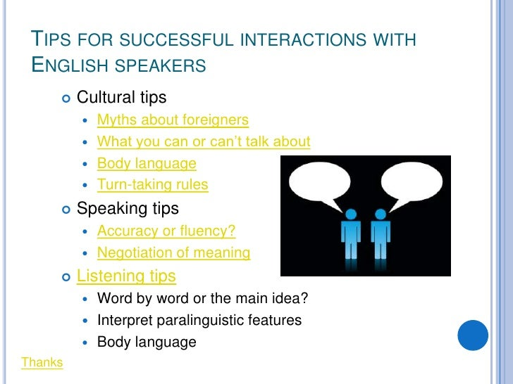 TIPS FOR SUCCESSFUL INTERACTIONS WITH  ENGLISH SPEAKERS         Cultural tips           Myths about foreigners          ...