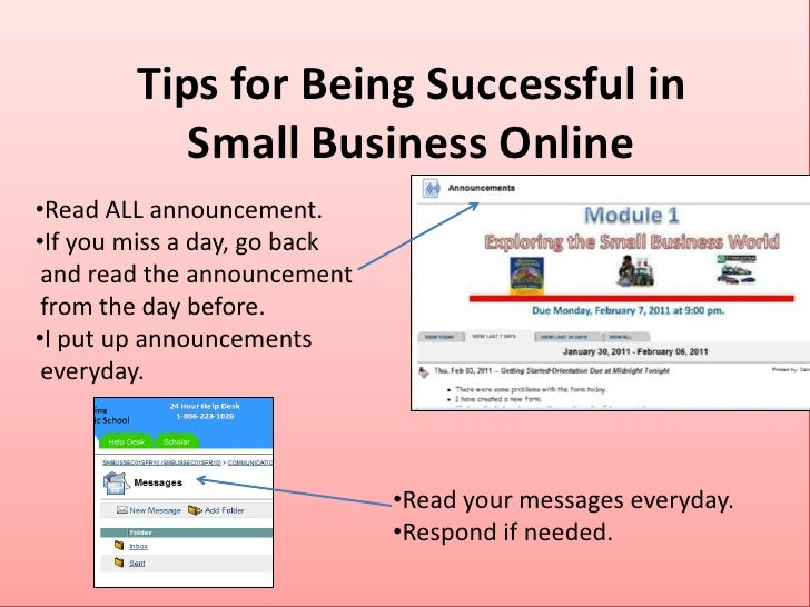 Tips for Being Successful inSmall Business Online<br /><ul><li>Read ALL announcement.