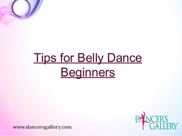Tips for Belly Dance Beginners www.dancersgallery.com