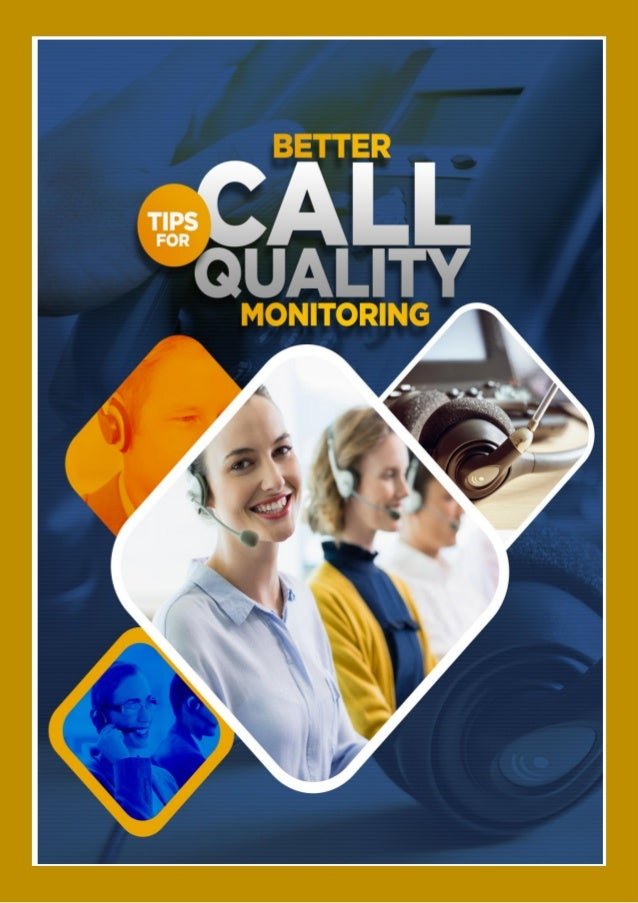 Tips for better call quality monitoring For every call centre, monitoring the quality of the calls is a necessity, as it d...