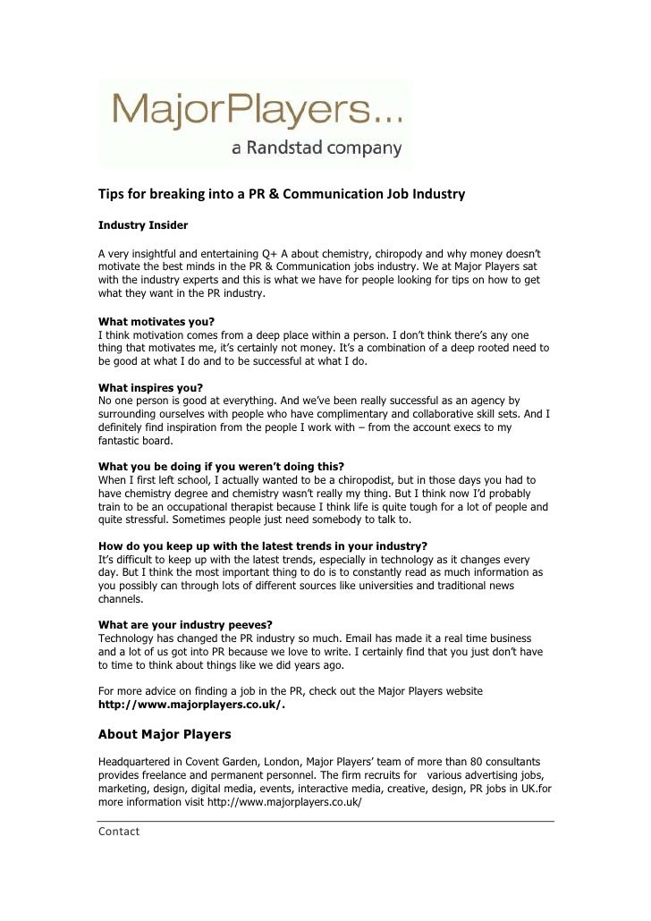Tips forbreaking intoa PR& Communication Job Industry<br />Industry Insider<br />A very insightful and entertaining Q+ ...