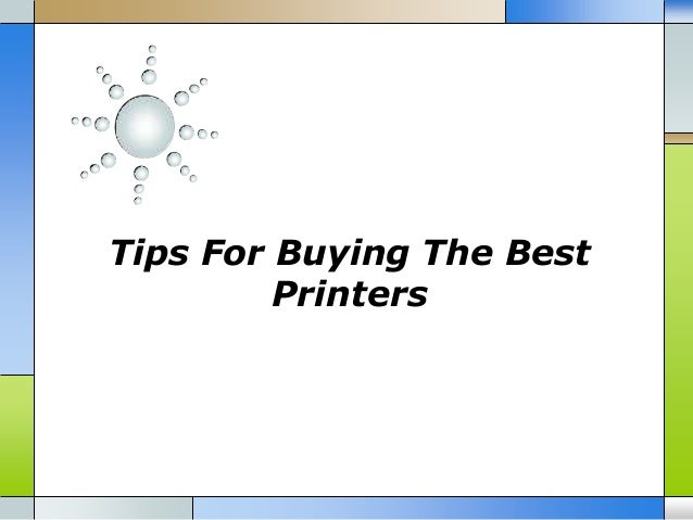 Tips For Buying The Best Printers