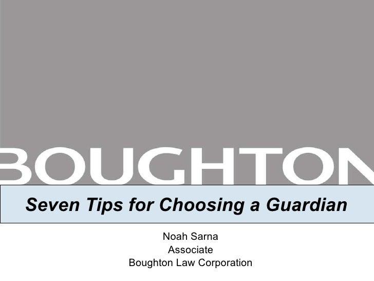 Seven Tips for Choosing a Guardian Noah Sarna Associate Boughton Law Corporation