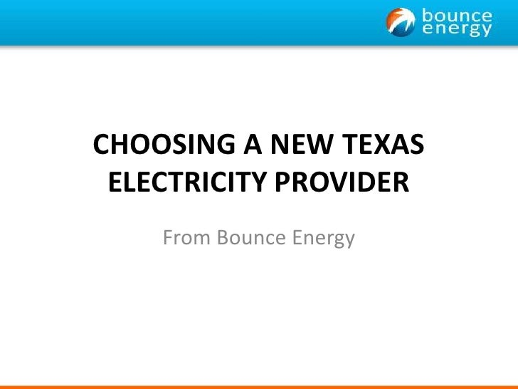 CHOOSING A NEW TEXAS ELECTRICITY PROVIDER<br />From Bounce Energy<br />