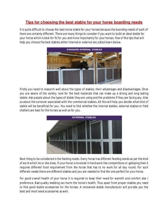 Tips for choosing the best stable for your horse boarding needs It is quite difficult to choose the best horse stable for ...
