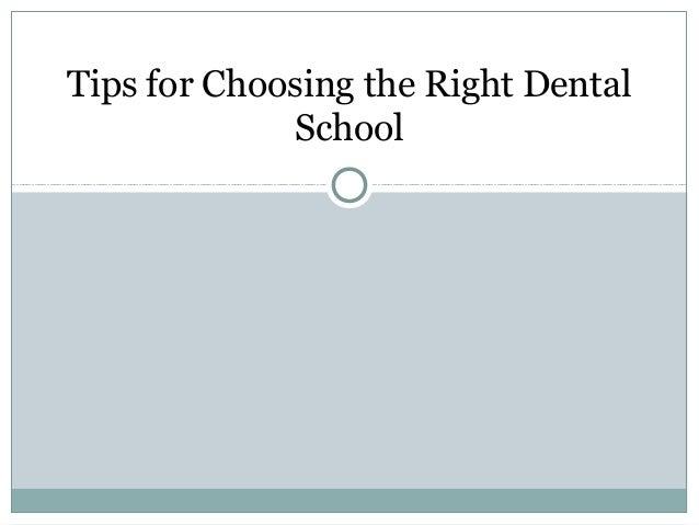 Tips for Choosing the Right Dental             School