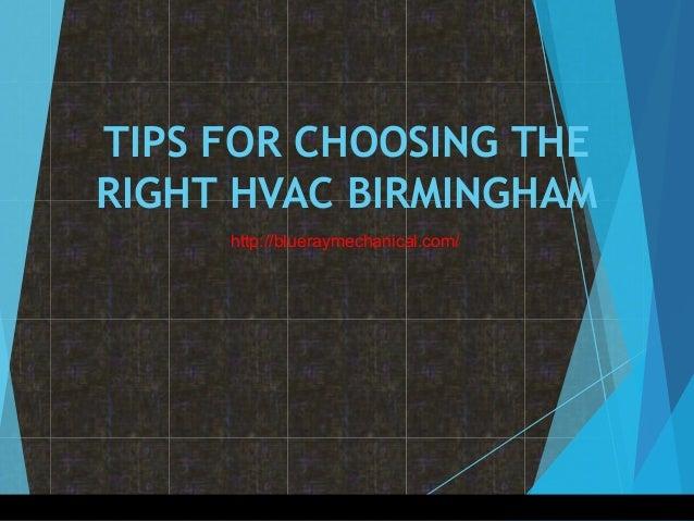 TIPS FOR CHOOSING THE RIGHT HVAC BIRMINGHAM http://blueraymechanical.com/