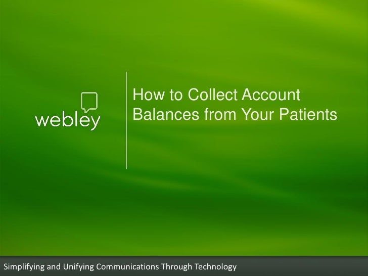 How to Collect Account                                Balances from Your PatientsSimplifying and Unifying Communications T...