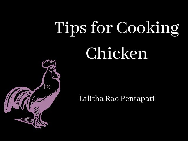 Tips for Cooking Chicken Lalitha Rao Pentapati
