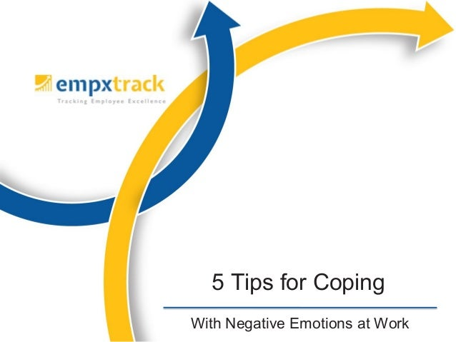 With Negative Emotions at Work 5 Tips for Coping