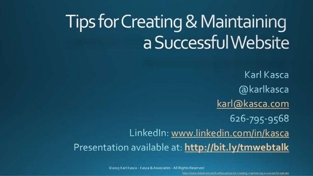 karl@kasca.com www.linkedin.com/in/kasca http://bit.ly/tmwebtalk http://www.slideshare.net/KarlKasca/tips-for-creating-mai...
