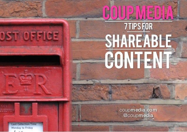 coup media 7 tips for  Definition: the process of developing  Shareable Definition:  content Definition: the process of devel...