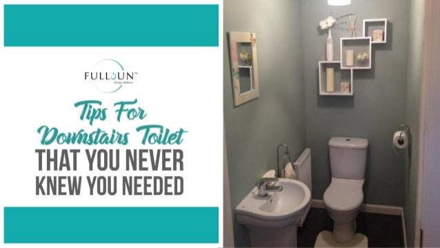 Tips For Downstairs Toilet That You Never Knew You Needed