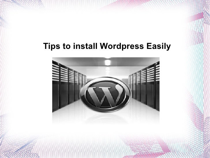 Tips to install Wordpress Easily