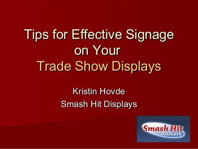 Tips for Effective SignageTips for Effective Signage on Youron Your Trade Show DisplaysTrade Show Displays Kristin HovdeKr...