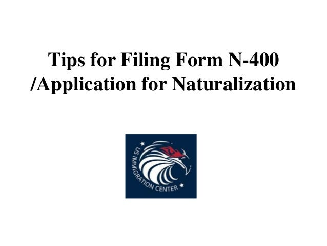 Tips For Filing Form N 400 And Application For Naturalization