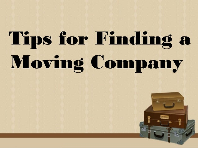 Tips for Finding a Moving Company