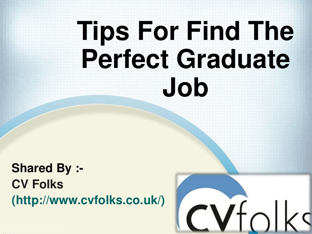 Tips For Find The Perfect Graduate Job