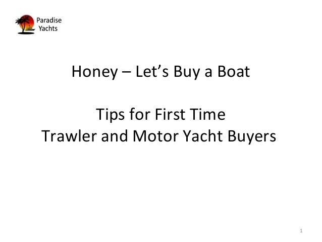 1 Honey – Let's Buy a Boat Tips for First Time Trawler and Motor Yacht Buyers