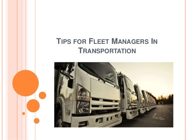 TIPS FOR FLEET MANAGERS IN TRANSPORTATION
