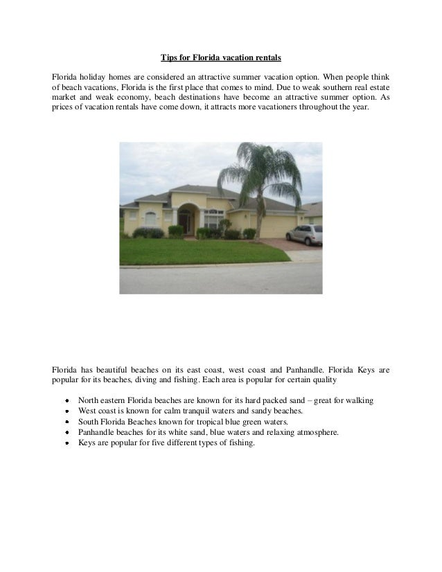 Tips for Florida vacation rentals Florida holiday homes are considered an attractive summer vacation option. When people t...