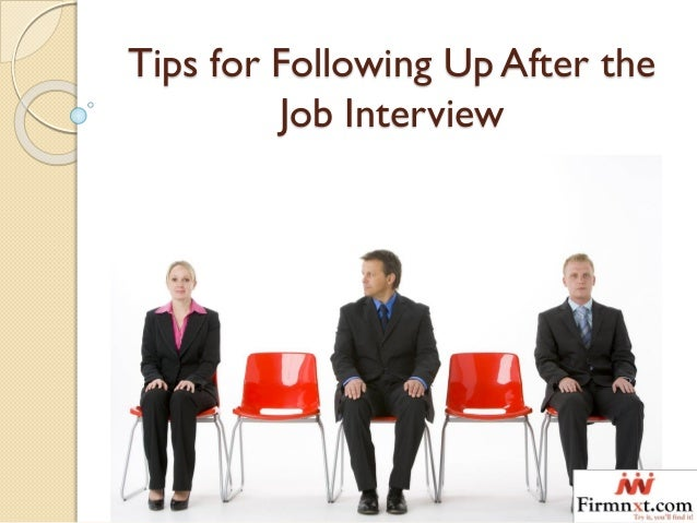 tips for following up after the job interview 1 638jpgcb1446541441