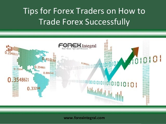 How to trade forex successfully