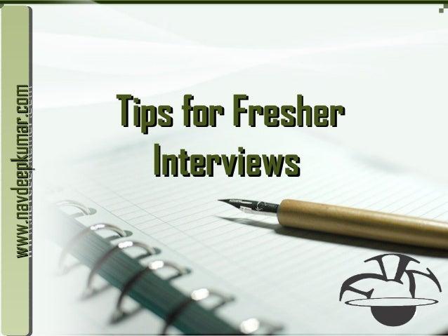 LOGO Tips for FresherTips for Fresher InterviewsInterviews www.navdeepkumar.comwww.navdeepkumar.comwww.navdeepkumar.comwww...