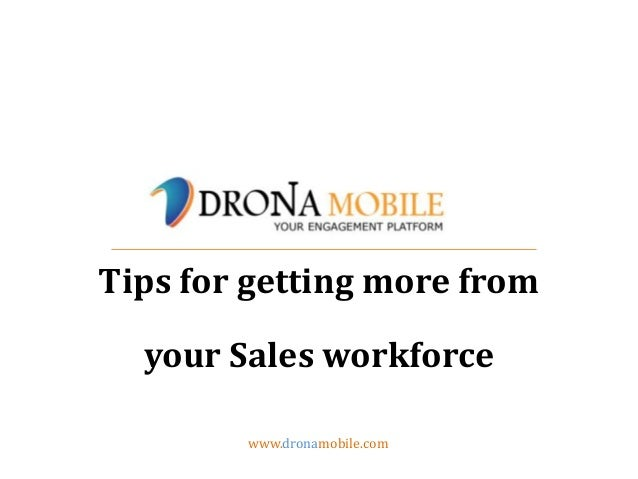 www.dronamobile.comTips for getting more fromyour Sales workforce