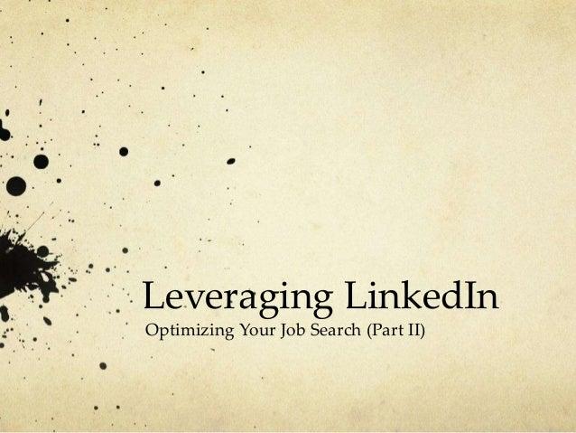 Leveraging LinkedIn Optimizing Your Job Search (Part II)
