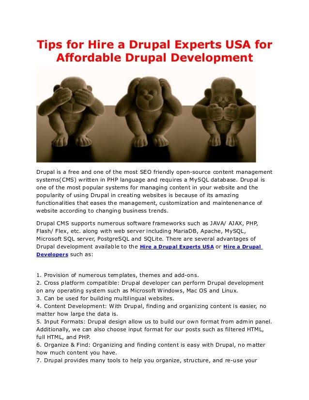 Tips for Hire a Drupal Experts USA for   Affordable Drupal DevelopmentDrupal is a free and one of the most SEO friendly op...
