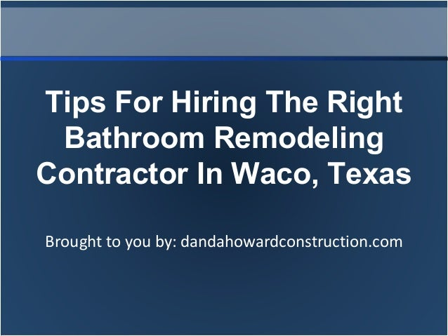 Bathroom Remodel Waco Tx tips for hiring the right bathroom remodeling contractor in waco, tex…