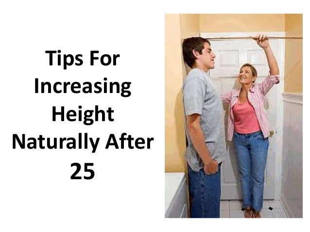 Tips For  Increasing    HeightNaturally After      25