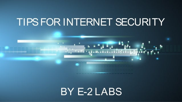 TIPSFOR INTERNET SECURITY BY E-2 LABS